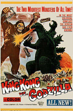 King Kong vs Godzilla movie poster. The two mightiest monsters of all time! ...in the most colossal conflict the screen has ever known!