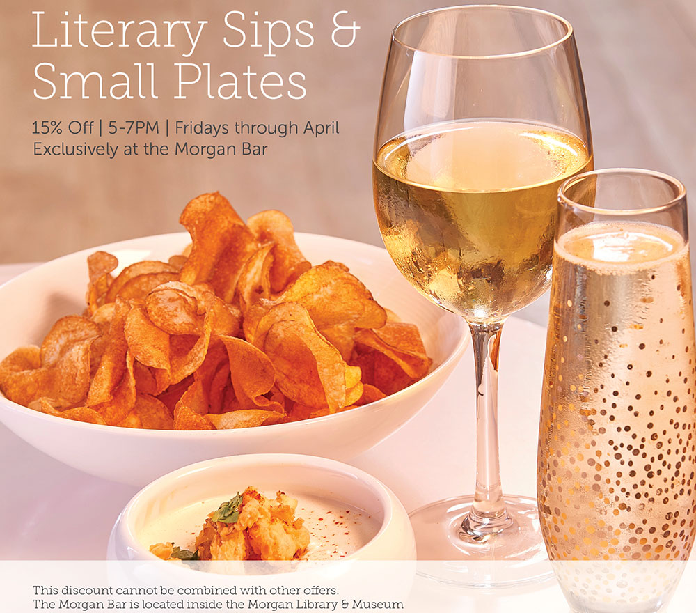 Literary Sips and small plates. 15% off. 5-7pm. Fridays through April. Exclusively at Morgan Bar.